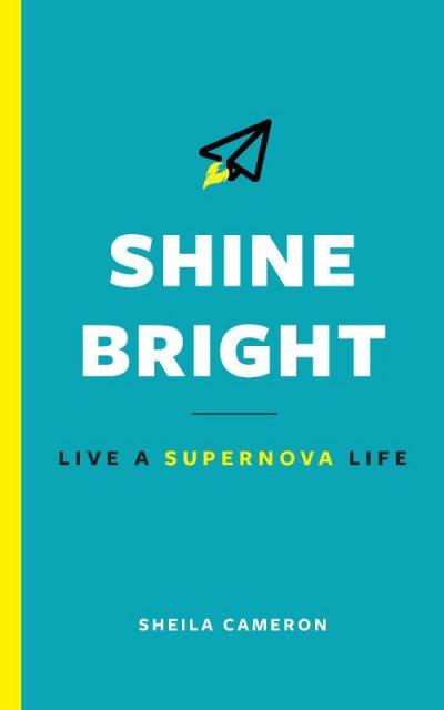 Shine Bright: Live a Supernova Life